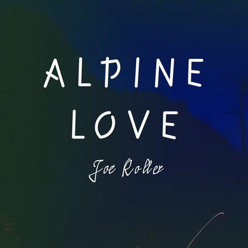 Joe Roller Alpine Love art